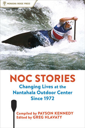 NOC Stories, Nantahala Outdoor Center, Payson Kennedy, Menasha Ridge Press